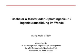 Bachelor & Master oder Diplomingenieur ?  - Ingenieurausbildung im Wandel