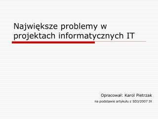 Największe problemy w projektach informatycznych IT
