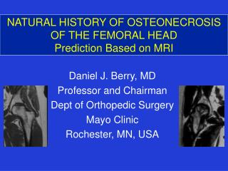 NATURAL HISTORY OF OSTEONECROSIS OF THE FEMORAL HEAD Prediction Based on MRI
