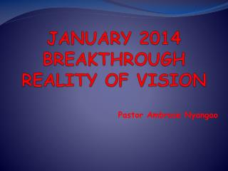 JANUARY 2014 BREAKTHROUGH REALITY OF VISION