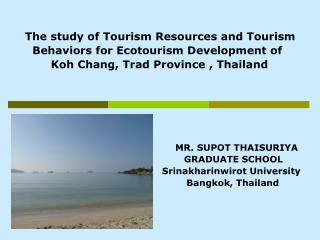 The study of Tourism Resources and Tourism         Behaviors for  Ecotourism Development of