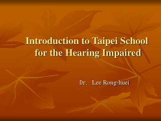 Introduction to Taipei School  for the Hearing Impaired