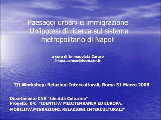 III Workshop: Relazioni Interculturali, Roma 31 Marzo 2008