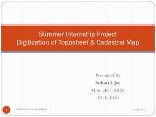 Summer Internship Project  Digitization of  Toposheet  & Cadastral Map