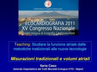 Ilaria Caso Azienda Ospedaliera dei Colli  Monaldi-Cotugno-CTO  - Napoli