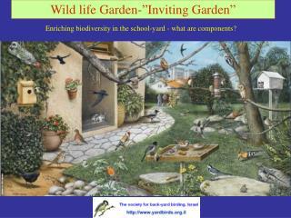 """Wild life Garden-""""Inviting Garden"""""""