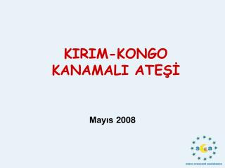 KIRIM-KONGO KANAMALI ATE??