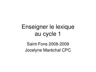 Enseigner le lexique  au cycle 1