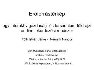 MTA Munkatudományi Bizottságának  szakmai rendezvénye 2009. szeptember 28. (hétfő) 14.00