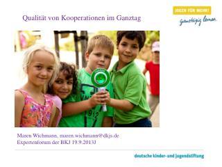 Maren Wichmann, maren.wichmann@dkjs.de Expertenforum der BKJ 19.9.2013J