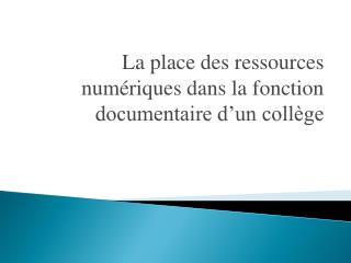 La place des ressources numériques dans la fonction documentaire d'un collège