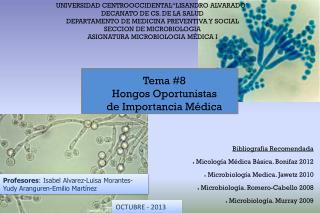 Tema #8 Hongos Oportunistas  de Importancia Médica