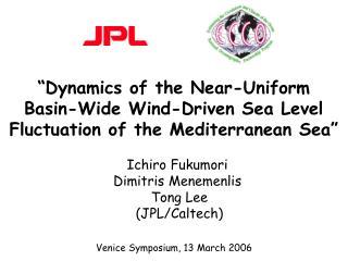 Ichiro Fukumori Dimitris Menemenlis  Tong Lee  (JPL/Caltech)