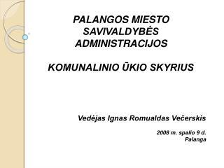 PALANGOS MIESTO SAVIVALDYBĖS ADMINISTRACIJOS KOMUNALINIO ŪKIO SKYRIUS
