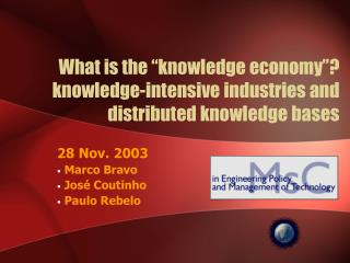 What is the �knowledge economy�? knowledge-intensive industries and distributed knowledge bases