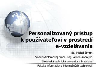 Personalizovaný prístup  k používateľovi v prostredí e-vzdelávania