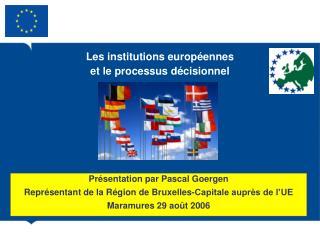 Les institutions europ ennes  et le processus d cisionnel