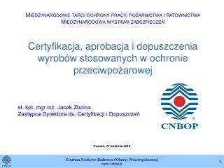Certyfikacja, aprobacja i dopuszczenia wyrobów stosowanych w ochronie przeciwpożarowej