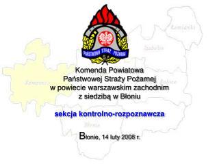 Główne działania sekcji kontrolno-rozpoznawczej podejmowane w roku 2007