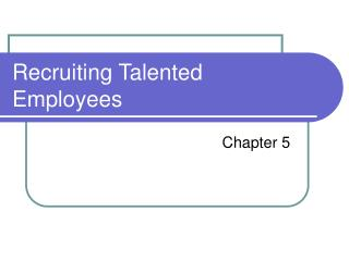 Recruiting Talented Employees