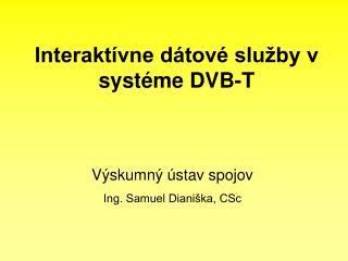 Interakt�vne d�tov� slu�by v syst�me DVB-T