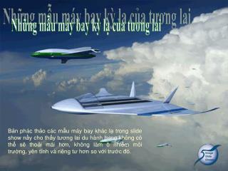 Những mẫu máy bay kỳ lạ của tương lai