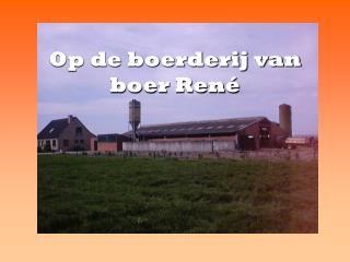 Op de boerderij van boer René