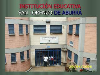 INSTITUCIÓN EDUCATIVA SAN LORENZO DE ABURRÁ