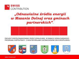"""""""Odnawialne źródła energii  w Mszanie Dolnej oraz gminach partnerskich"""" ."""