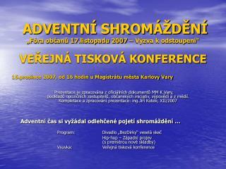 15.prosince 2007, od 16 hodin u Magistrátu města Karlovy Vary