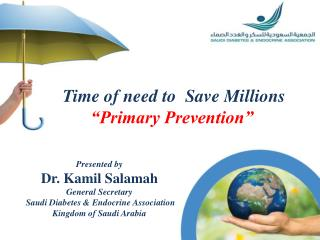 Time of need to  Save Millions �Primary Prevention�