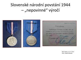 """Slovenské národní povstání 1944  – """"nepovinné"""" výročí"""