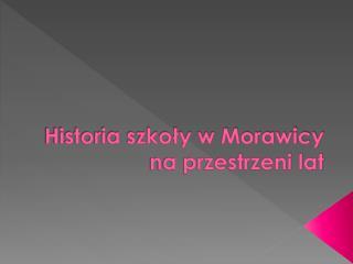 Historia szkoły w Morawicy na przestrzeni lat