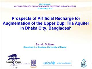 Prospects of Artificial Recharge for Augmentation of the Upper Dupi Tila Aquifer in Dhaka City, Bangladesh