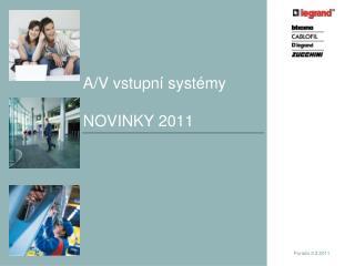 A/V vstupní systémy NOVINKY 2011