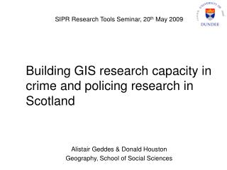Building GIS research capacity in crime and policing research in Scotland