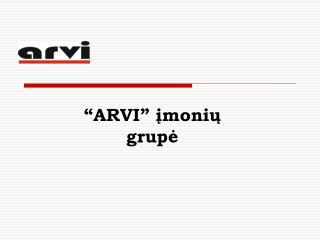 """""""ARVI""""  įmonių grupė"""