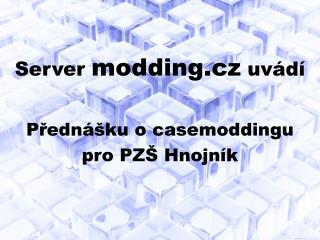 Server  modding.cz  uvádí