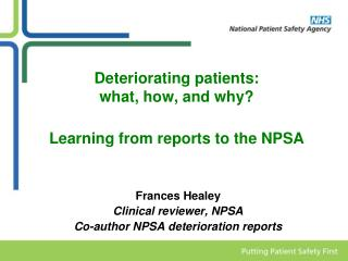 Deteriorating patients:  what, how, and why  Learning from reports to the NPSA