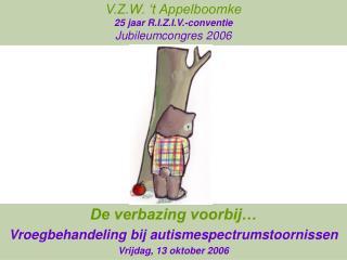 V.Z.W. 't Appelboomke 25 jaar R.I.Z.I.V.-conventie Jubileumcongres 2006