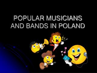 POPULAR MUSICIANS AND BANDS IN POLAND
