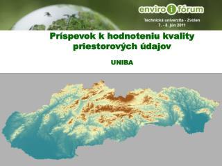 Príspevok k hodnoteniu kvality  priestorových údajov UNIBA