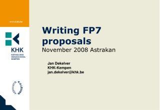 Writing FP7 proposals November 2008 Astrakan
