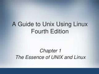 A Guide to Unix Using Linux Fourth Edition