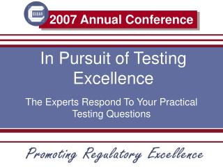 In Pursuit of Testing Excellence