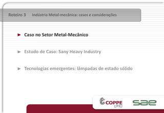 Caso no Setor Metal-Mecânico Estudo de Caso: Sany Heavy Industry