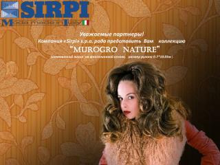 Уважаемые партнеры! Компания  « Sirpi » s.p.a . рада представить  Вам    коллекцию