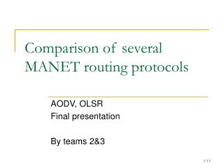 Comparison of several MANET routing protocols