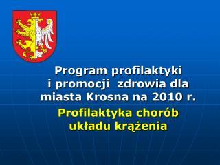 Program profilaktyki           i promocji  zdrowia dla miasta Krosna na 2010 r.