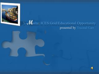 Y- M alta :  ICES Grid/Educational Opportunity